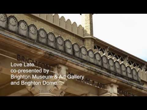 Love Late - Brighton Museum and Art Gallery