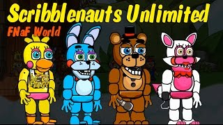 Scribblenauts Unlimited 134 FNaF World Adventure Toy Animatronics Part 1 -  PlayKindle org