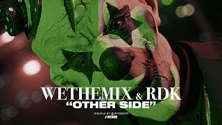 WeTheMix - Otherside feat.RDK (VIDEO OFICIAL)