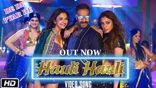Hauli Hauli Video Song, De De Pyar De, Ajay Devgn, Rakul Preet Singh, Tabu, Neha Kakkar