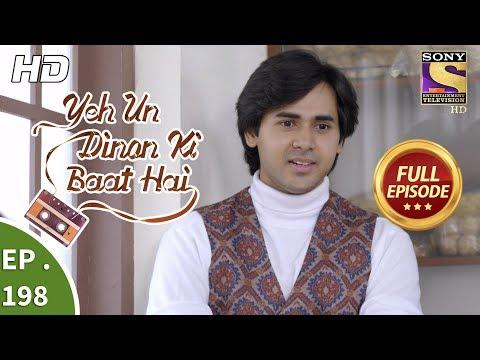 Yeh Un Dinon Ki Baat Hai - Ep 198 - Full Episode - 6th June, 2018