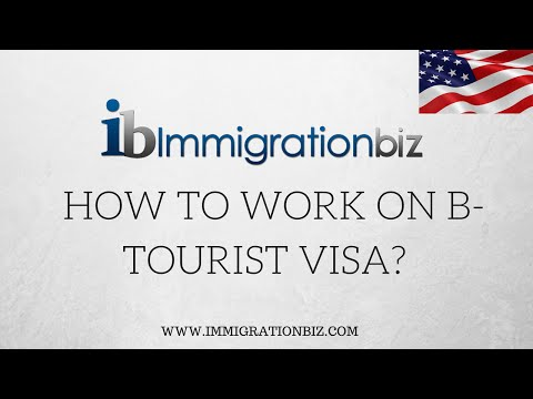 B1/B2 Visa: How to work on tourist visa in the USA?