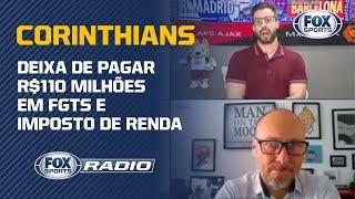 Corinthians: Dívidas podem destruir planejamento do clube? Veja debate no 'FOX Sports Rádio'