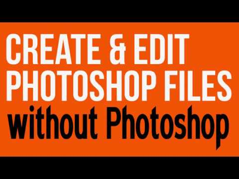 Open and Edit Photoshop Files without Photoshop