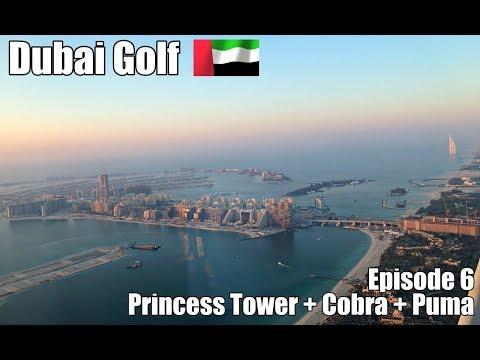 Dubai Golf | Episode 6 | COBRA + PUMA + PRINCESS TOWER