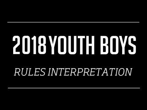 2018 Youth Boys Rules Interpretation Video
