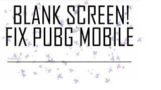 PLAYERUNKNOWN'S BATTLEGROUNDS Blank Screen Glitch Fix Videos