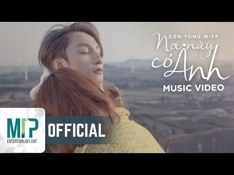 NƠI NÀY CÓ ANH | OFFICIAL MUSIC VIDEO | SƠN TÙNG M-TP