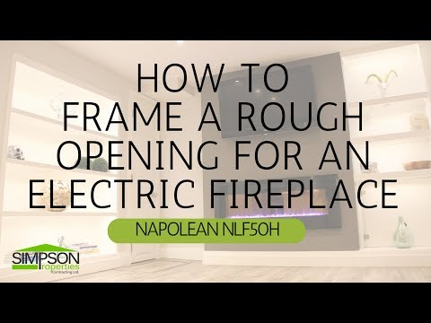 HOW TO FRAME AN ELECTRIC FIREPLACE ROUGH OPENING (NAPOLEON NLF50H)