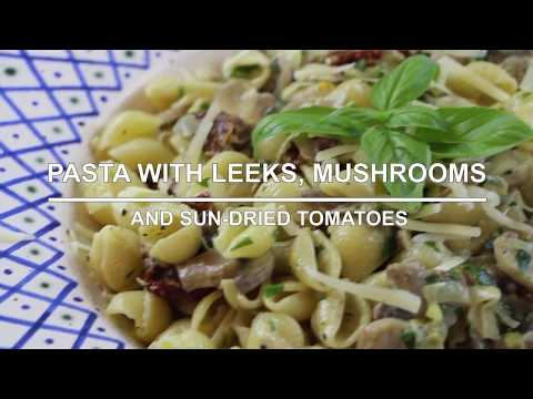 Pasta with Leeks, Mushrooms and Sun-Dried Tomatoes