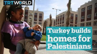 Turkey builds new homes for displaced Palestinians