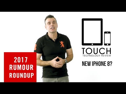 2017 iPhone 8 Rumours & Release Date -  by Touch Technology Review