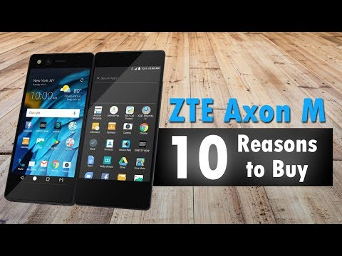10 Reasons to Buy The ZTE Axon M