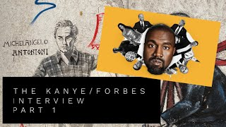 Our reaction to the Kanye/Forbes interview: Part 1 (podcast edition)