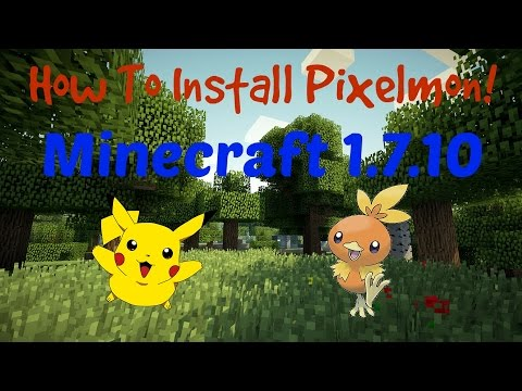 How To Install Pixelmon For Minecraft 1.7.10!