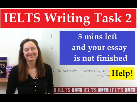 IELTS Writing Task 2: Only 5 minutes left and you haven't finished your essay
