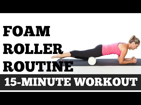 Foam Roller Exercises  | 15 Minute Full Length Full Body Routine Home Workout Video