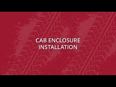 Cab Enclosure Installation