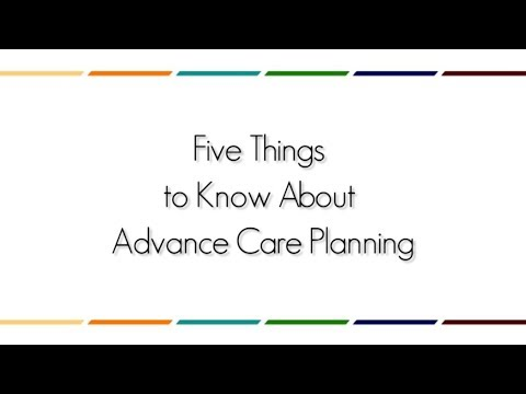 Five Things to Know About Advance Care Planning