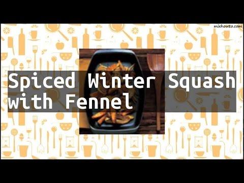 Recipe Spiced Winter Squash with Fennel