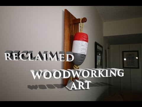 Reclaimed Woodworking Buoy Art an Easy Woodworking Art Project with Hand Tools
