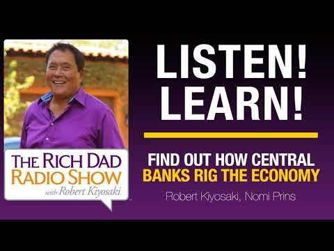 FIND OUT HOW CENTRAL BANKS RIG THE ECONOMY-Robert Kiyosaki, Nomi Prins