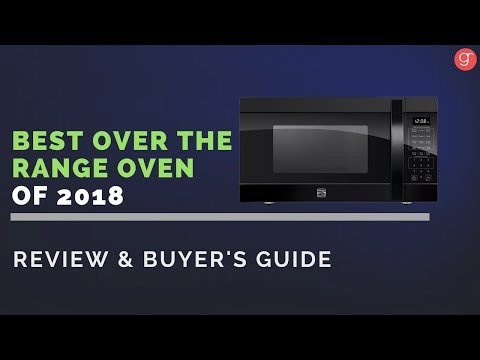 Best Over the Range Microwave Oven For 2018