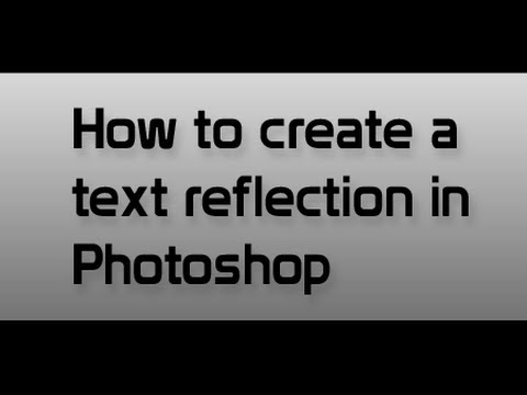 How to create a text reflection in Photoshop CS5