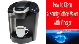 Keurig Clean A Keurig With Vinegar Descaling Fix Slow Brew