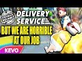 Totally Reliable Delivery Service But We Are Horrible At Our Job