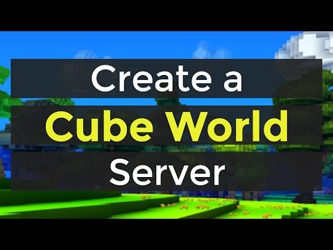 How to Create a Cube World Server