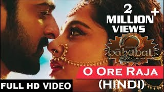 O Ore Raja (Hindi) Full Video Song|  Bahubali 2 The Conclusion
