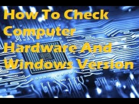 How To Check Computer/Laptop Hardware And Windows Version.