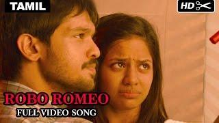 Tamizhukku En Ondrai Azhuthavam | Robo Romeo Full Video Song