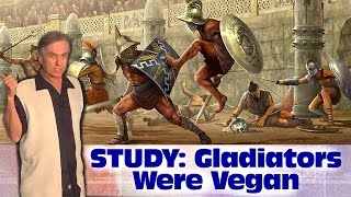 Gladiators Were Vegan -- John McDougall MD