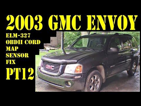 2003 GMC Envoy - Pt12 ELM 327 OBDII USB and MAP sensor repair - diy trailblazer raineer 4.2l 4x4 suv