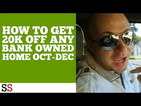 How To Get 20K OFF Any Bank Owned Home Oct-Dec