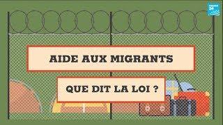 Aide aux migrants en France : que dit la loi ?