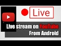 How to go live on YouTube using your Android Mobile - Android Phone se YouTube par Live kaise jaye