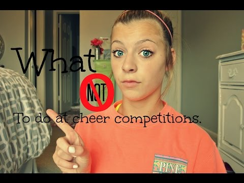 What not to do at cheer competitions