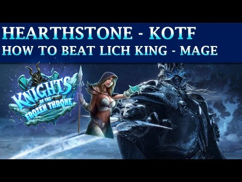 Hearthstone Frozen Throne Adventure - How to Beat the Lich King (MAGE)