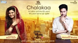 Chalakaa (Motion Poster) Meet Kaur Ft. Nishawn Bhullar | New Punjabi song 2017