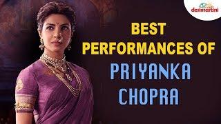 6 Best Performances Of Priyanka Chopra