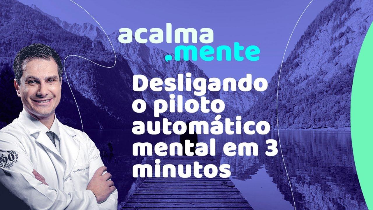 DESLIGANDO o piloto automático mental EM 3 MINUTOS