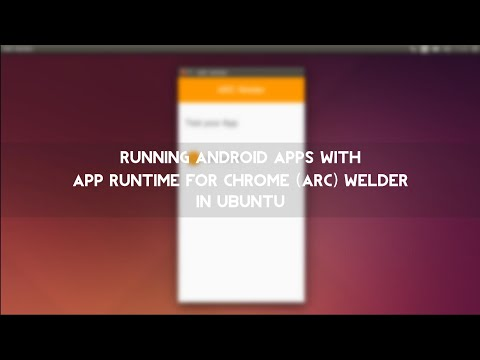 Run Android app with App Runtime for Chrome (ARC) Welder in Ubuntu