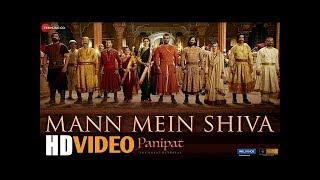 Mann Mein Shiva - Panipat (Full Video)   Arjun Kapoor , Kriti Sanon   Ajay - Atul   Ashutosh Gowarik
