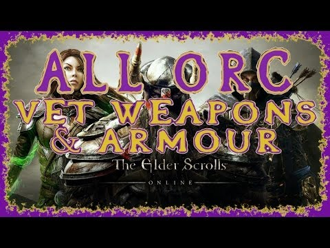 Elder Scrolls Online | All Orc Veteran Weapons & Armour | Light Medium Heavy | Melee Bow Staff Etc