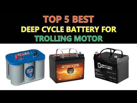 Best Deep Cycle Battery for Trolling Motor 2018