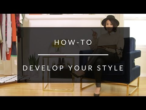 How-To Develop Your Style