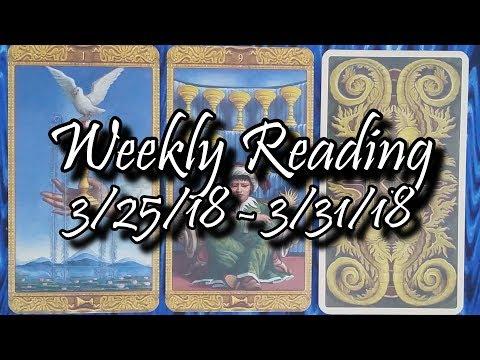 Weekly Tarot Reading - 3/25/18 - 3/31/18 - Horoscope for all Zodiac Signs